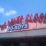 We Never Close Po-Boys Sign